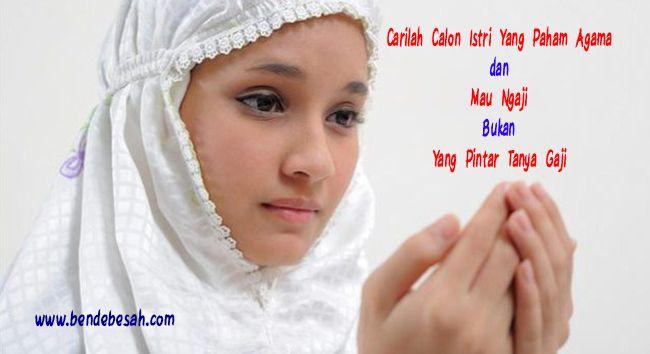 Carilah Calon Istri Yang Paham Agama dan Mau Ngaji Bukan Yang Pintar Tanya Gaji